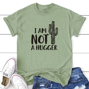 I AM NOT A HUGGER Graphic Tee